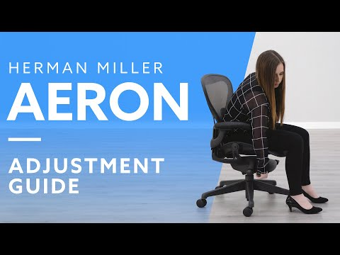 How-To: Adjust The Herman Miller Aeron Chair