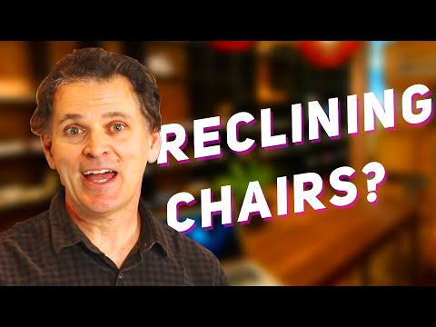 Should We All Be Using Reclining Chairs?